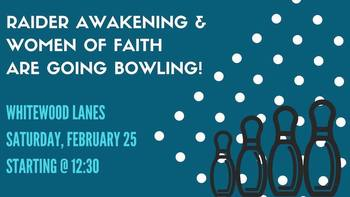 Bowling with Raider Awakening and Women of Faith