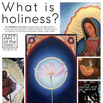 2019 Art at the Abbey - What is Holiness? Opening