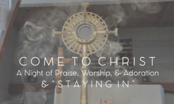 A Special Come to Christ Evening