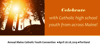 Annual Maine Catholic Youth Convention