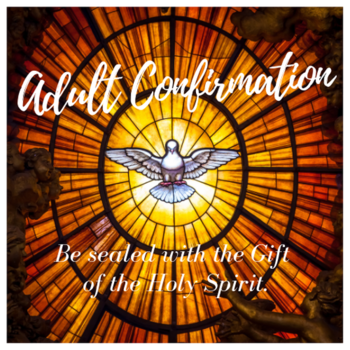 Confirmation and First Eucharist for Teens and Adults