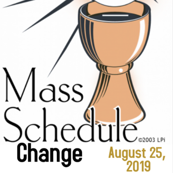 Mass Schedule to change August 25th
