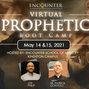Virtual Prophetic Boot Camp (Encounter Ministries)
