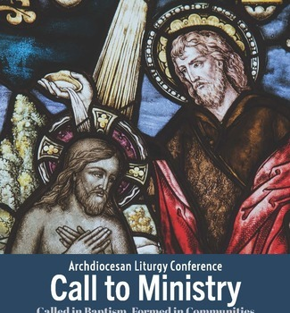 CALL TO MINISTRY - ANNUAL LITURGICAL CONFERENCE (Nov 15 & 16)