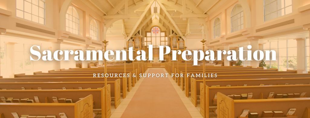 Sacramental Preparation: Resources and Support for Families
