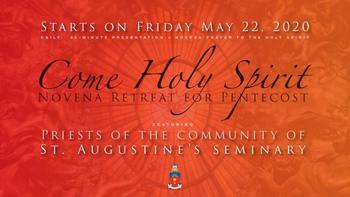 Novena Retreat for Pentecost (by St. Augustine's Seminary)