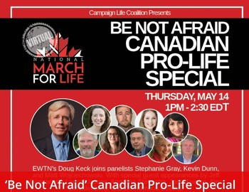 'Be Not Afraid' Canadian Pro-Life Special on EWTN