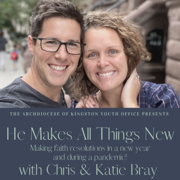 Virtual Young Adult Event - He Makes All Things New with Chris & Katie Bray