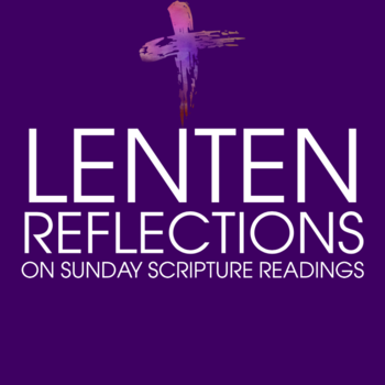 Guided Reflections on Lenten Sunday Scripture Readings