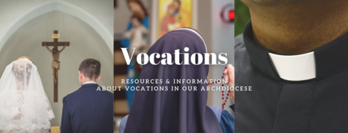 Vocations: Resources & Information About Vocations in Our Archdiocese