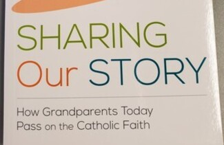 Sharing Our Story: How Grandparents Today Pass on the Catholic Faith