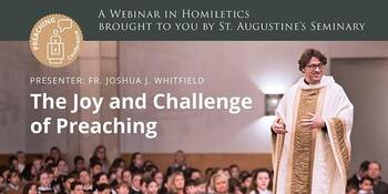 Online Webinar in Homiletics: The Joy and Challenge of Preaching (St. Augustine's Seminary)