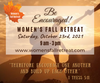 Be Encouraged! 12th Annual Women's Fall Retreat