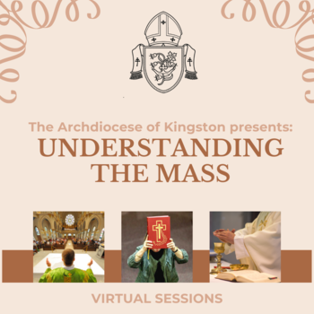 Understanding the Mass (hosted by the Archdiocese of Kingston)
