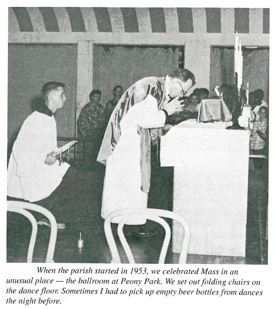 When the parish started in 1953, we celebrated Mass in an unusual place - the ballroom at Peony Park. We set out folding chairs on the dance floor. Sometimes I had to pick up empty beer bottles from dances the night before.
