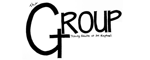 The Group: Young Adults at St. Raphael