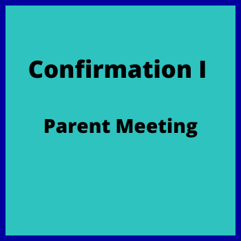 PARENT MEETING: Confirmation Year 1
