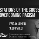 NACFLM Stations of the Cross:Overcoming Racism - Facebook Live Event