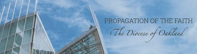 Diocese of Oakland Propagation of the Faith
