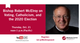 Bishop Robert McElroy on Voting, Catholicism, and the 2020 Election