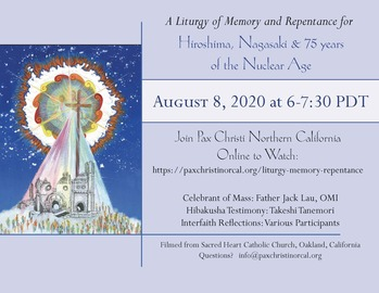A Liturgy of Memory and Repentance for Hiroshima, Nagasaki & 75 years of the Nuclear Age.