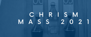Chrism Mass at Cathedral of Christ the Light (In-Person & Online)