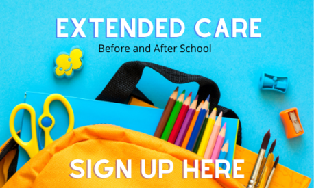 Extended Care Sign Up Here