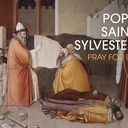 Saint of the Day - Pope Saint Sylvester