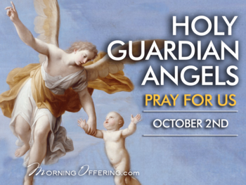 Saint of the Day - Holy Guardian Angels
