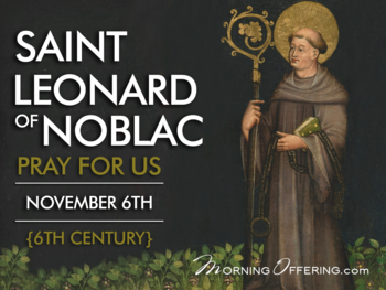 Saint of the Day - Saint Leonard of Noblac