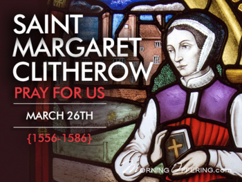 Saint of the Day St. Margaret Clitherow
