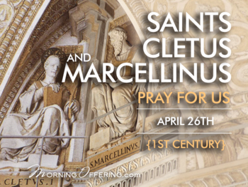 Saint of the Day - St. Cletus & Marcellinus