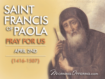 Saint of the Day -Saint Francis of Paola