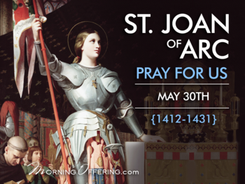 Saint of the Day - Saint Joan of Arc