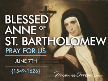 Saint of the Day - Blessed Anne of Saint Bartholomew