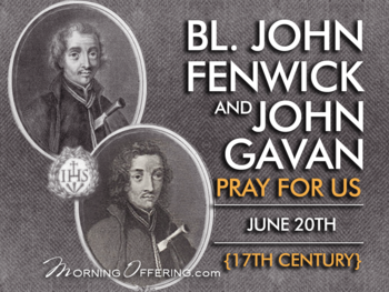Saint of the Day - Blessed John Gavan and Blessed John Fenwick