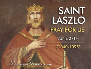 Saint of the Day - Saint Laszlo