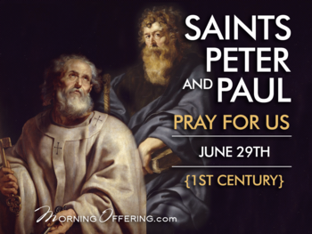 Saint of the Day -Saints Peter and Paul