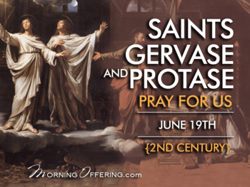 Saint of the Day - Saints Gervace and Protace
