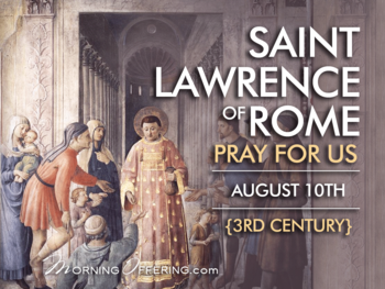 saint of the Day -Saint Lawrence of Rome