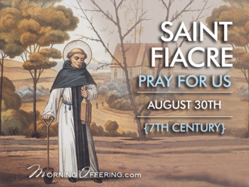 Saint of the Day - Saints Fiacre