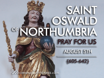 Saint of the Day - Saint Oswald of Northumbria