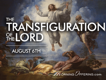 Feast Day - Feast of the Transfiguration of Our Lord