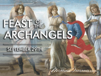 Saint of the Day - The Feast of the Archangels