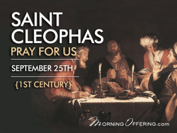 Saint of the Day - Saint Cleophas