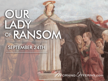 Feast Day - Feast of Our Lady of Ransom