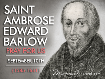 Saint of the Day - Saint Ambrose Edward Barlow