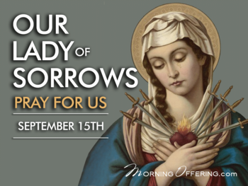 Feast Day - Devotion of Our Lady of Sorrows