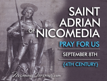 Saint of the Day - Saint Adrian of Nicomedia