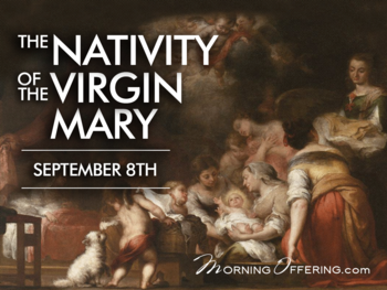 Feast Day - The Nativity of he Blessed Virgin Mary